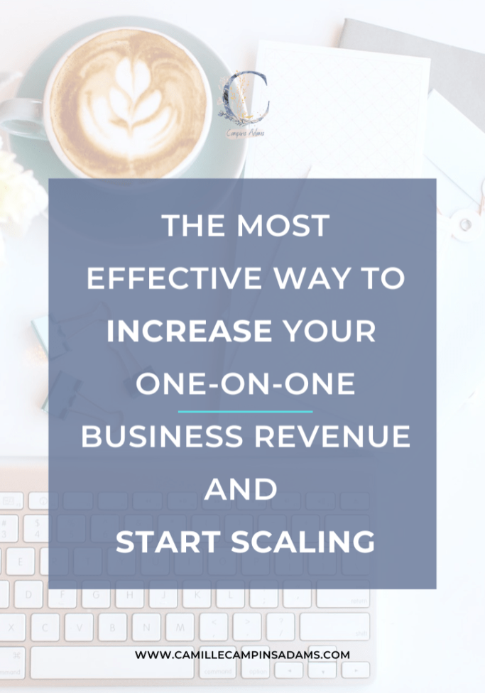The Most Effective Way to Increase your 1:1 Business Revenue and Start Scaling